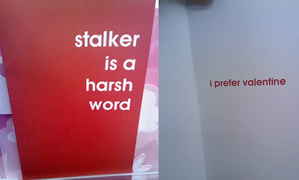 14 Valentines Day Cards Your Date Would Actually Enjoy Receiving – Stalker Valentine Card