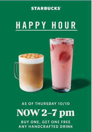 Starbucks' Oct. 10 Happy Hour is a BOGO deal.