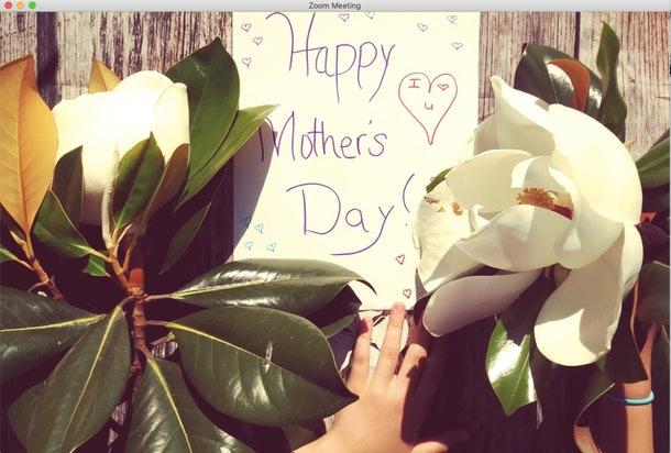 Mother's Day Zoom backgrounds will help you celebrate from afar.